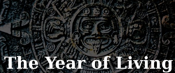 The Year of Living