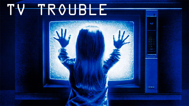 T.V. Trouble